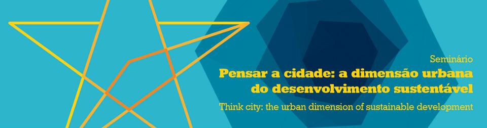 Pensar a cidade: a dimensão urbana do desenvolvimento sustentável