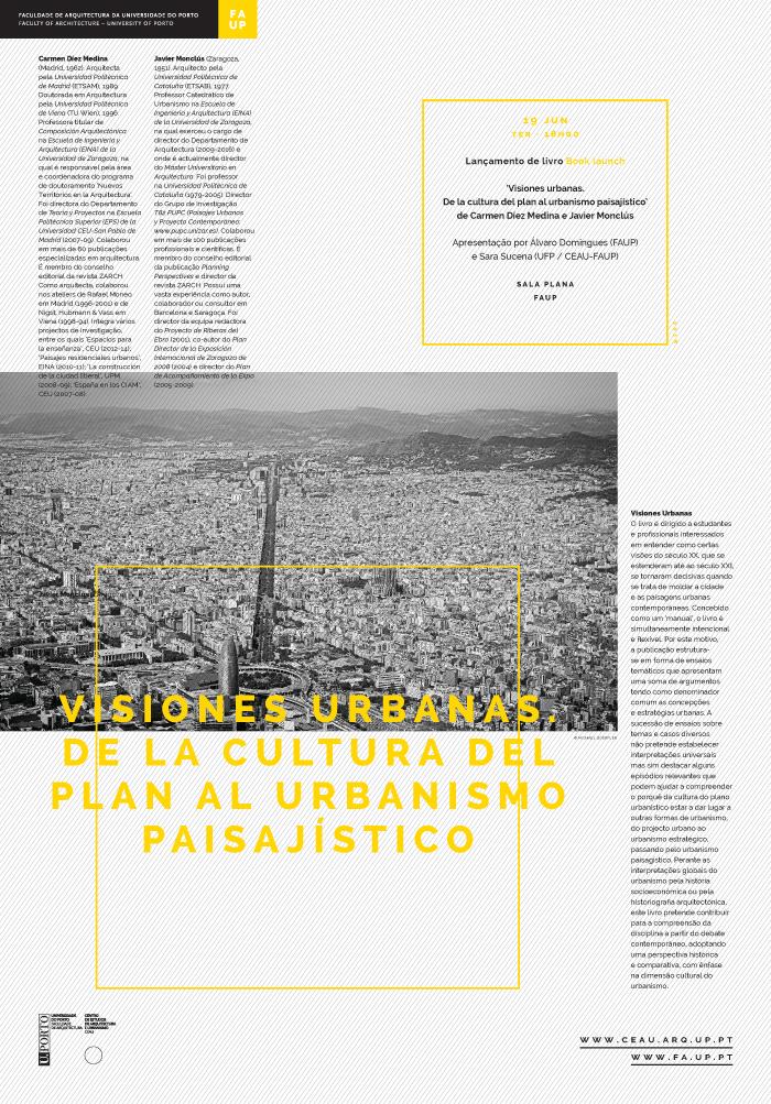 Lançamento do livro 'Visiones urbanas. De la cultura del plan al urbanismo paisajístico' de Carmen Díez Medina e Javier Monclús | Apresentação por Álvaro Domingues (FAUP) e Sara Sucena (UFP /CEAU-FAUP)