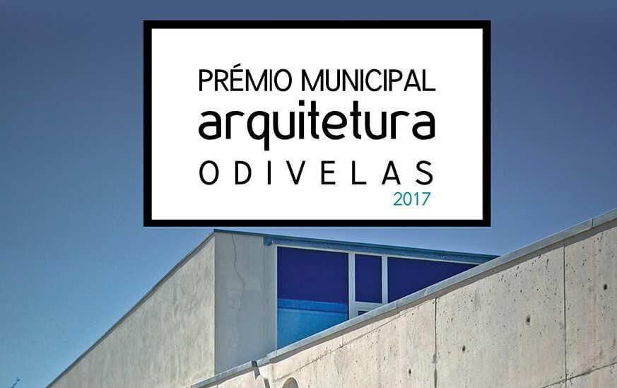 Prémio Municipal de Arquitectura de Odivelas 2017