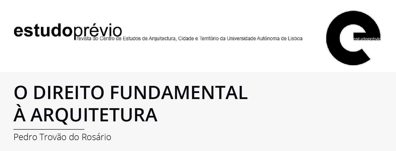 Pedro Trovão do Rosário . O Direito Fundamental à Arquitetura