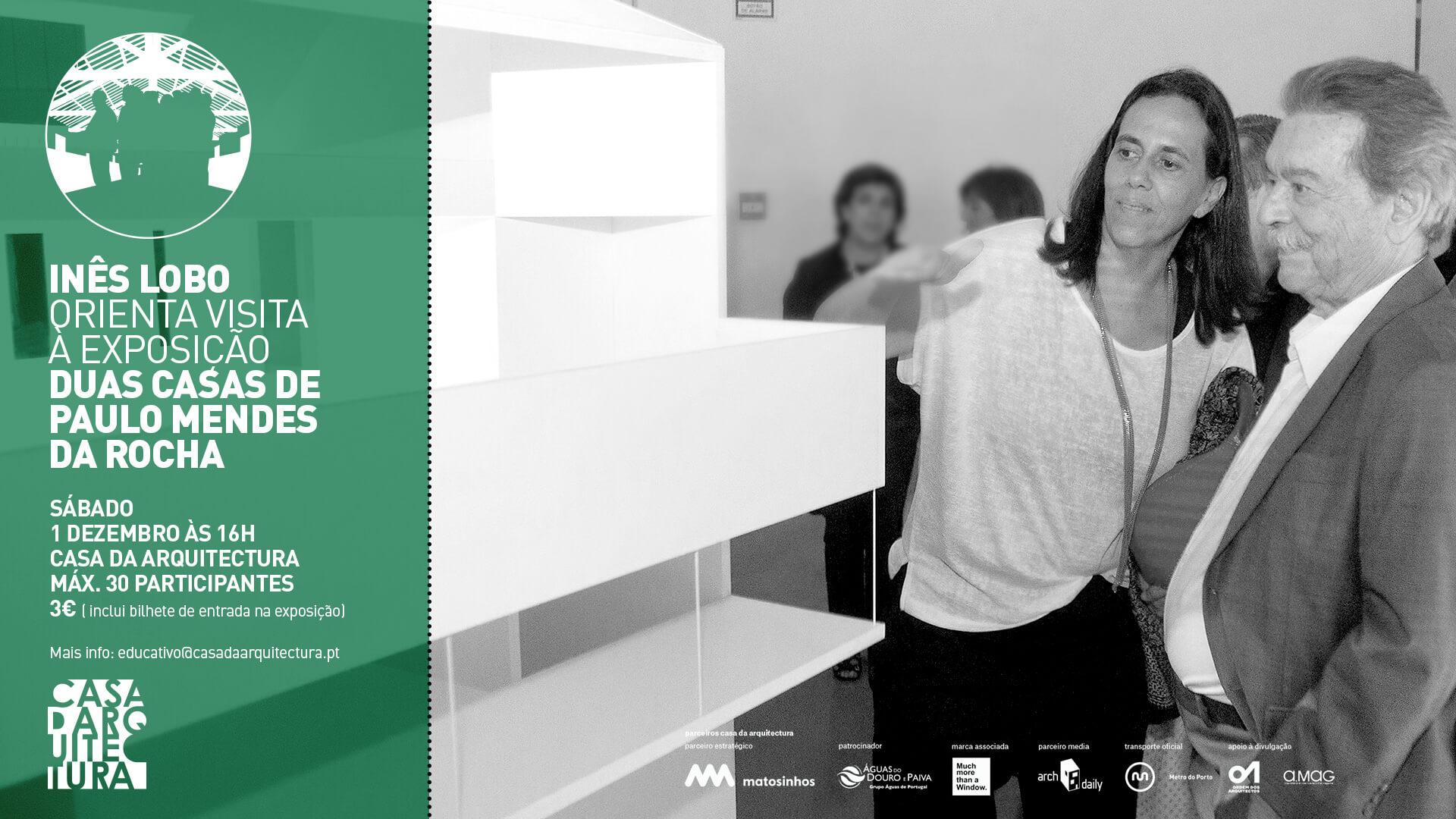 """Exposição """"Duas Casas de Paulo Mendes da Rocha"""" orientada pela arquiteta Inês Lobo"""