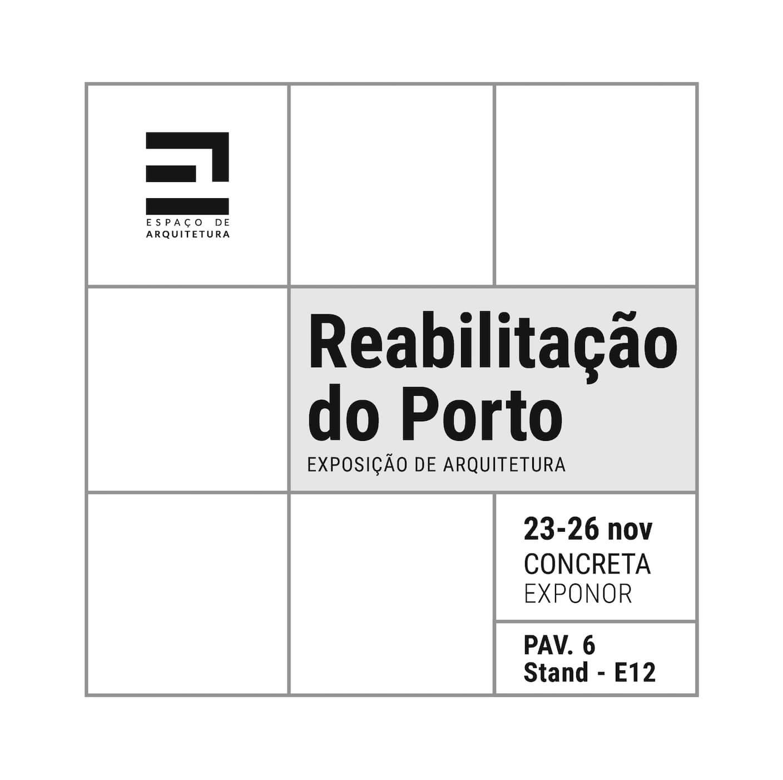 Reabilitação do Porto . Exposição de Arquitetura