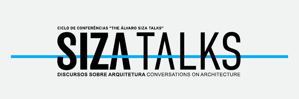 THE ÁLVARO SIZA TALKS 2018 – DISCURSOS SOBRE ARQUITETURA