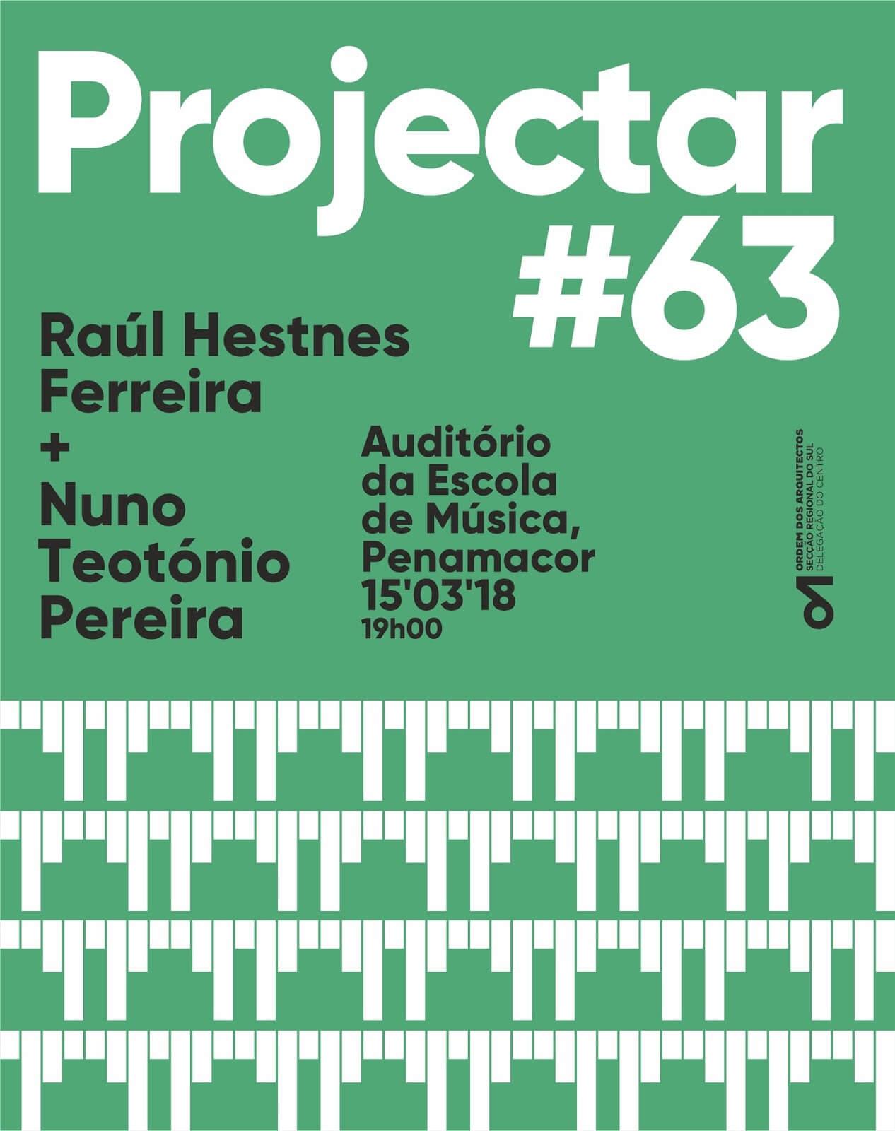 Projectar #63 . Hestnes Ferreira + Teotónio Pereira