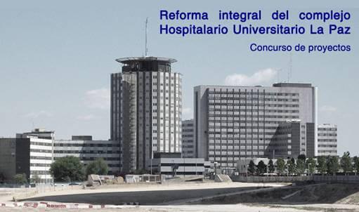 Concurso Reforma integral del complejo Hospitalario Universitario La Paz