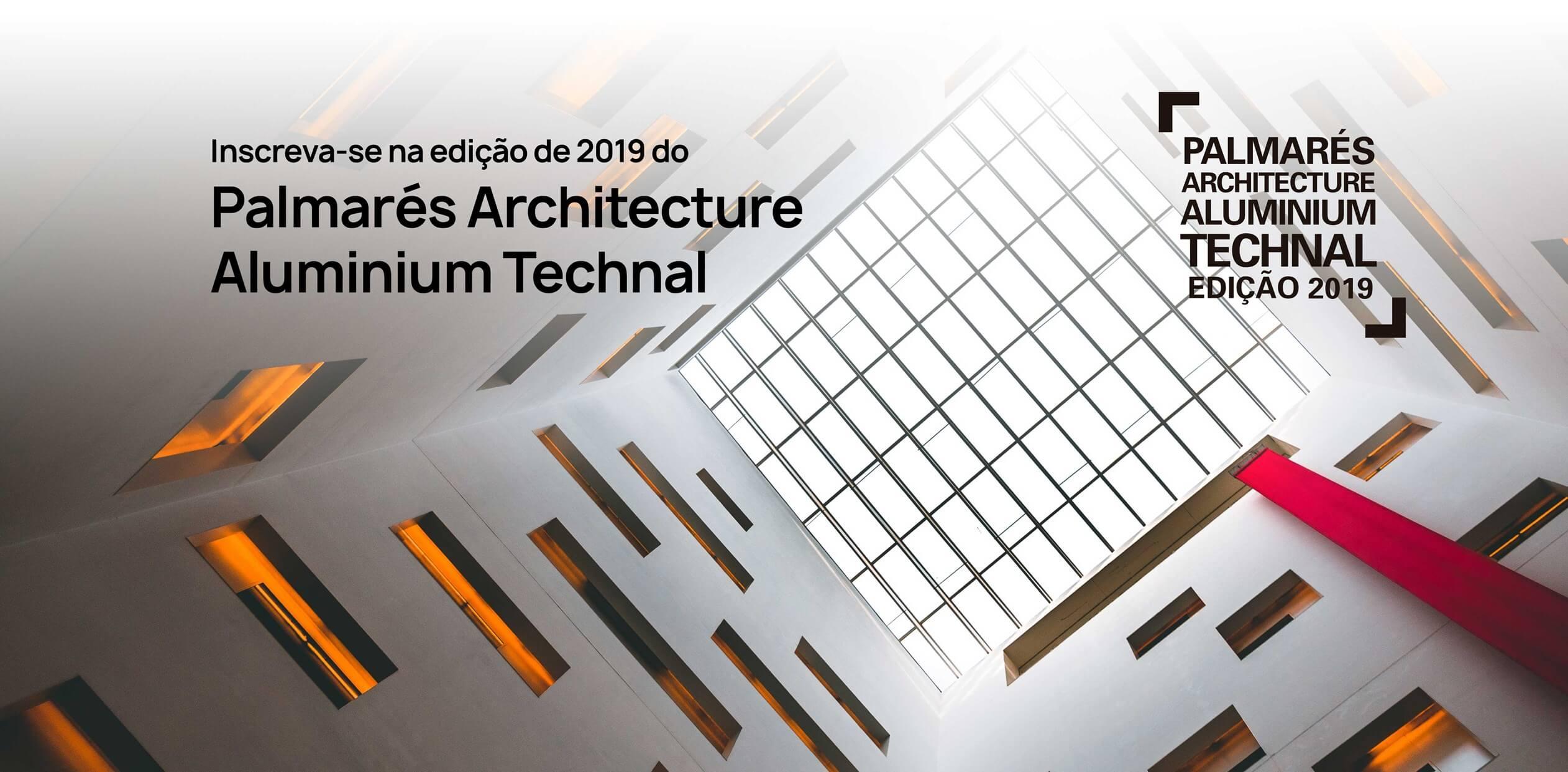 Inscrições para o Palmarés Architecture Aluminium Technal 2019 já se encontram abertas