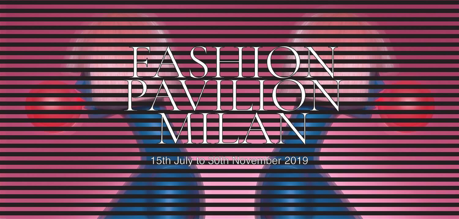 Fashion Pavilion Milan