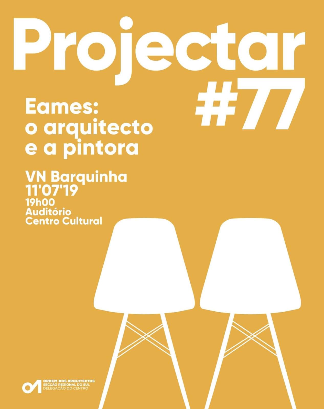 Projectar #77: EAMES o arquitecto e a pintora