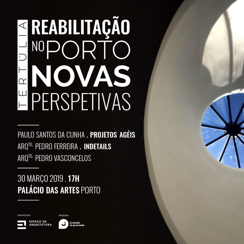 Tertúlia . Reabilitação no Porto . Novas Perspetivas