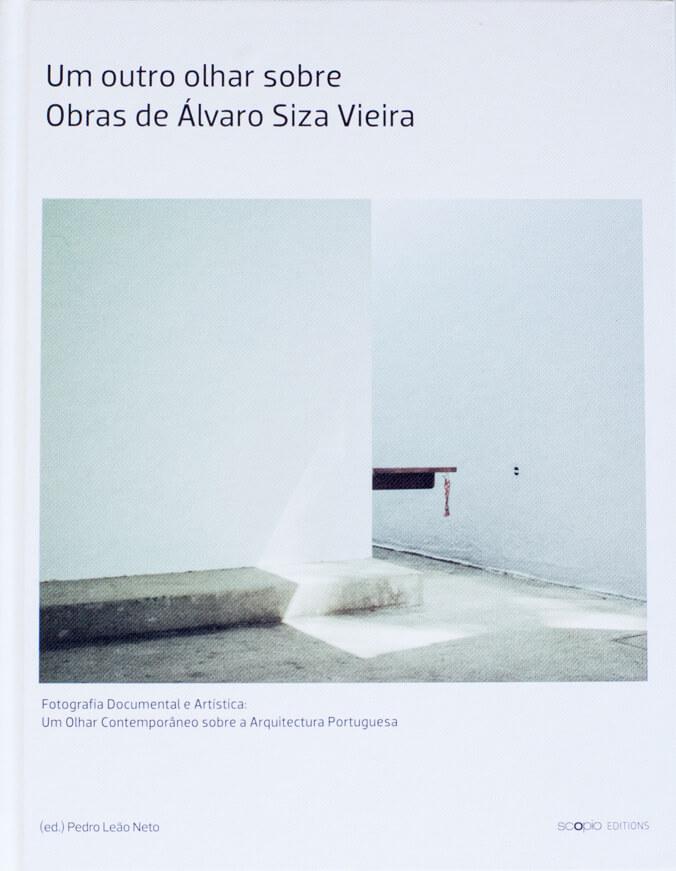 Lançamento de livro + Exposição   Um Outro Olhar sobre Obras de Álvaro Siza Vieira