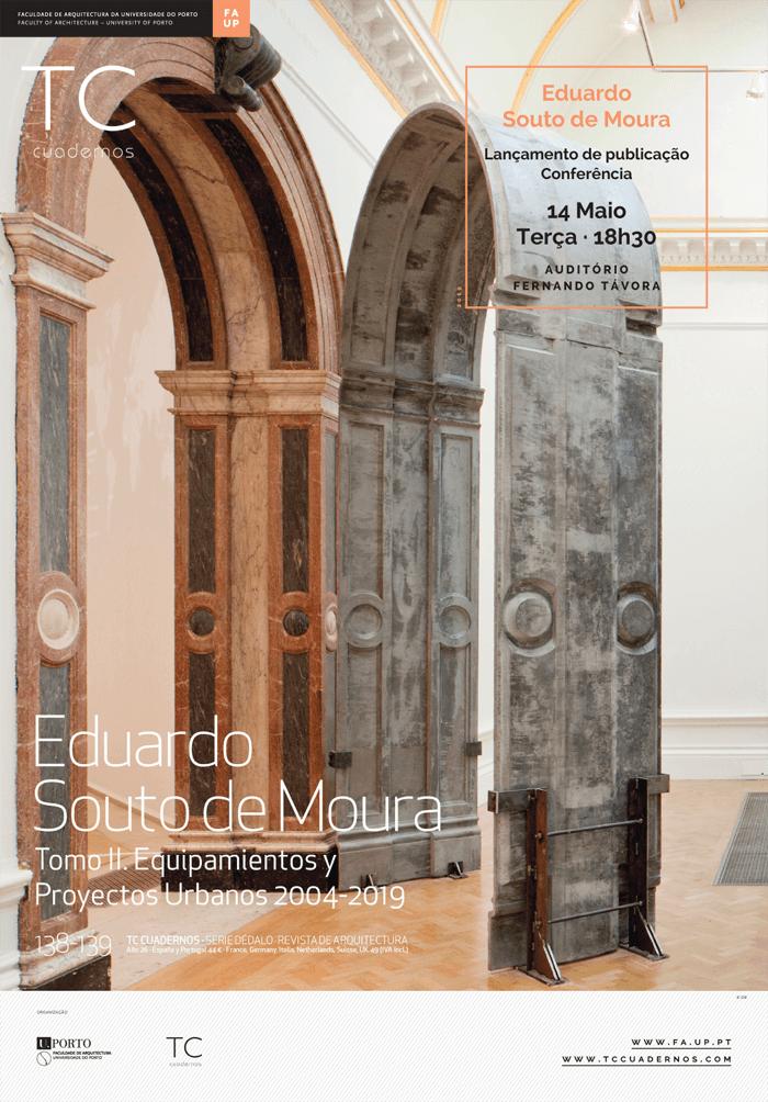 Conferência | Eduardo Souto de Moura 'projectos recentes' | Lançamento TC Cuadernos 'equipamentos e projectos ubanos 2004-2019'
