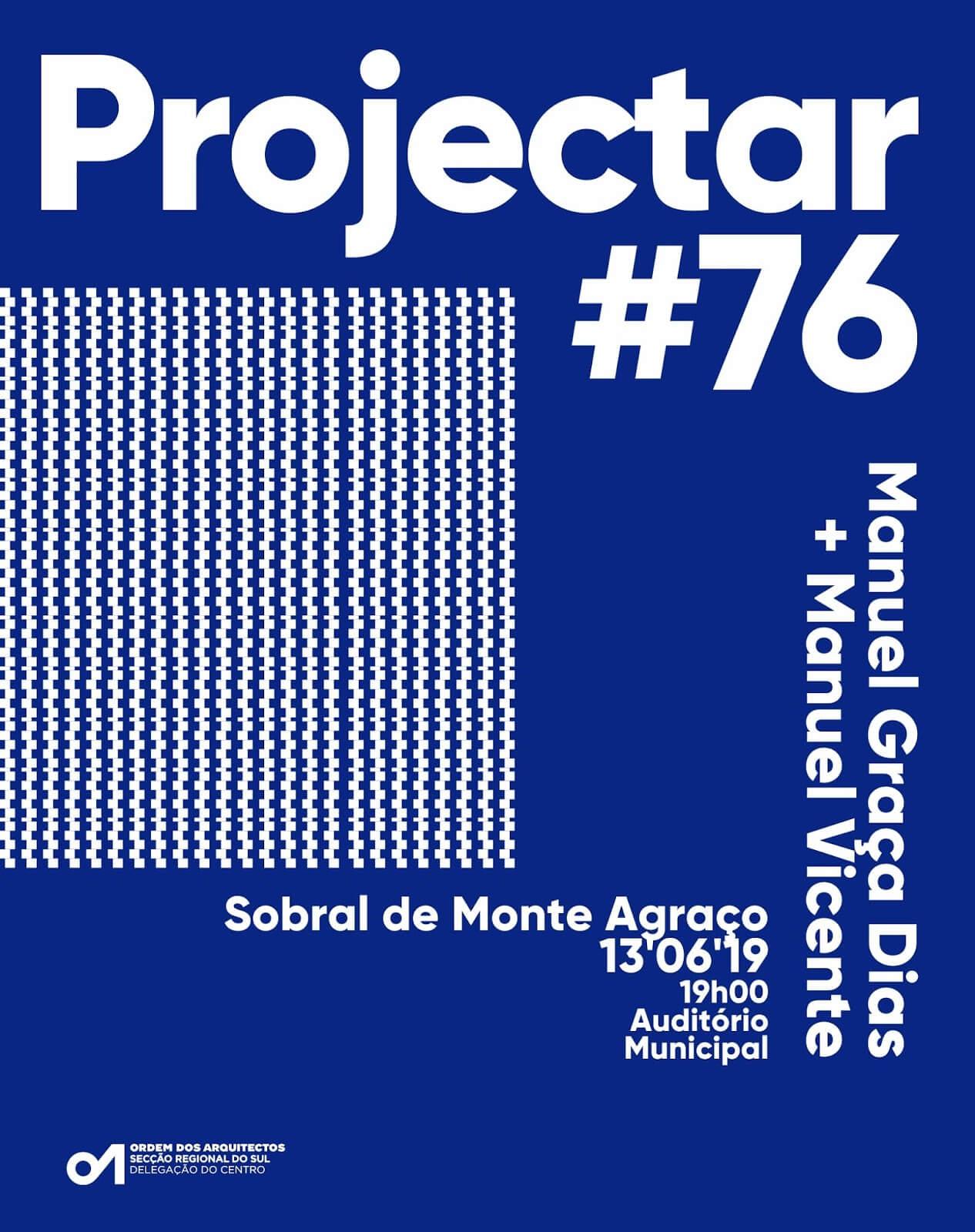 PROJECTAR #76: Manuel Graça Dias + Manuel Vicente