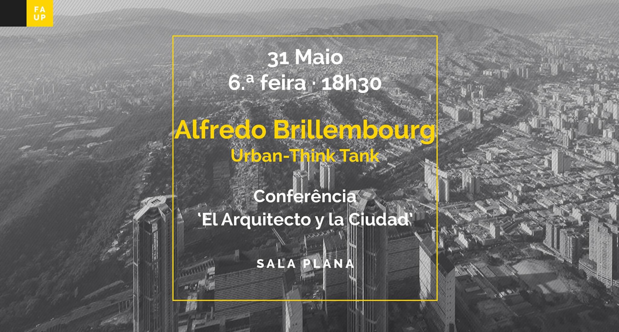 Conferência 'El Arquitecto y la Ciudad' por Alfredo Brillembourg