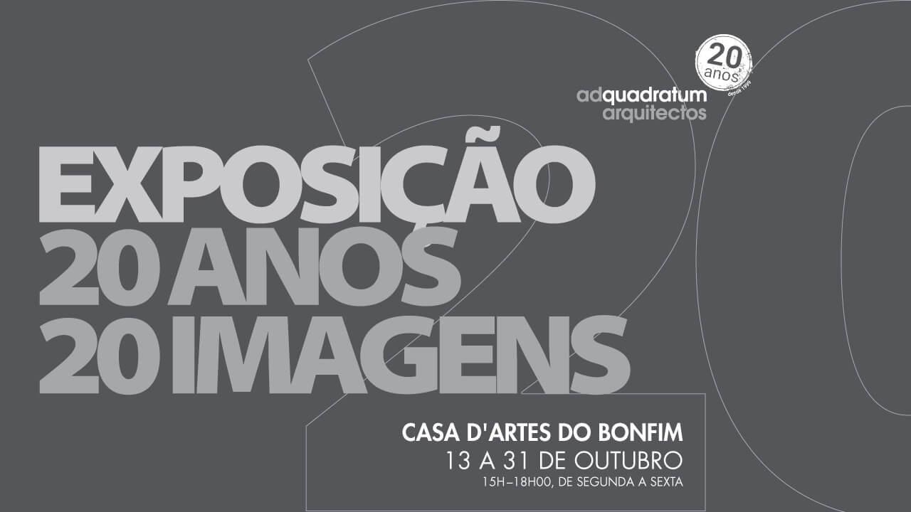 """Ad quadratum arquitectos assinala aniversário com exposição: """"20 ANOS, 20 IMAGENS"""""""