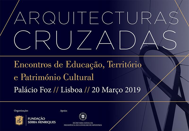 Arquitecturas Cruzadas: Encontros de Educação, Território e Património Cultural