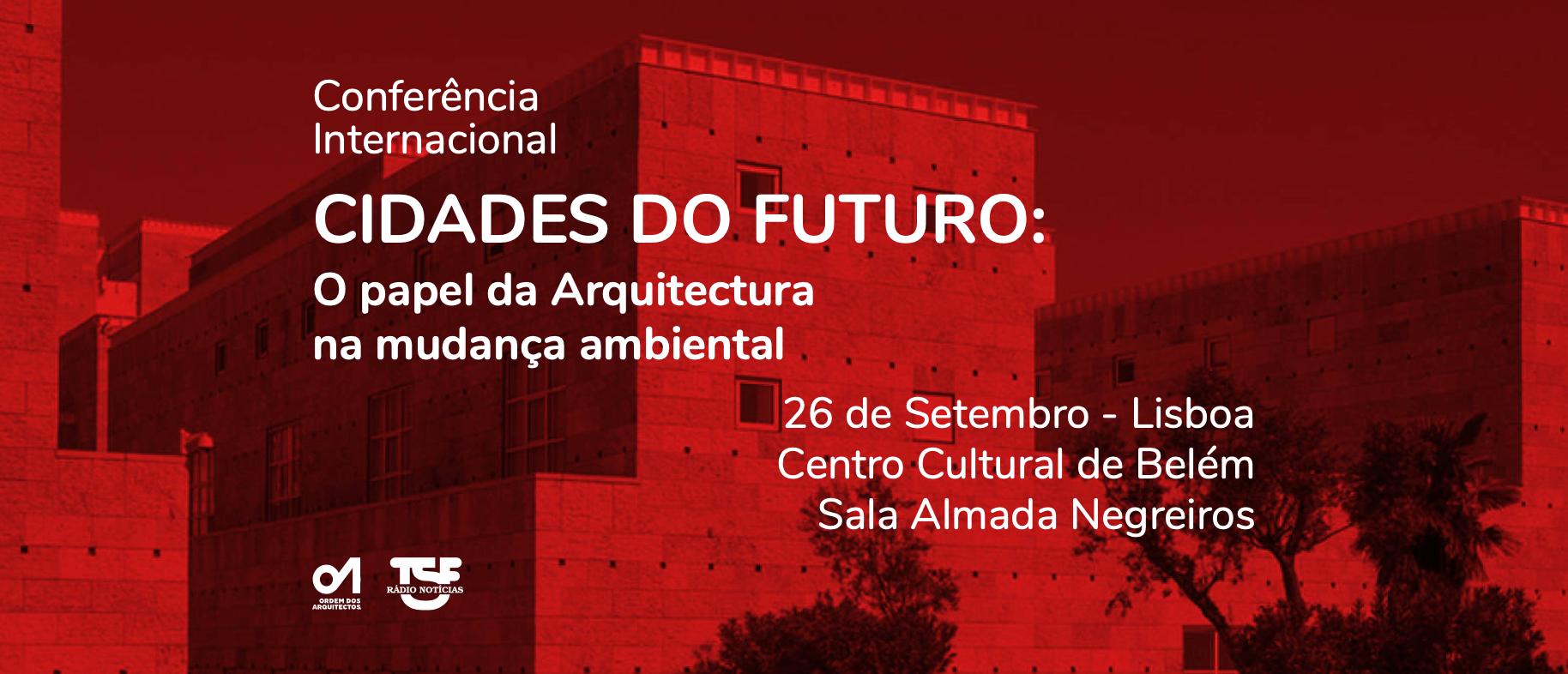 CIDADES DO FUTURO: O papel da Arquitectura na mudança ambiental