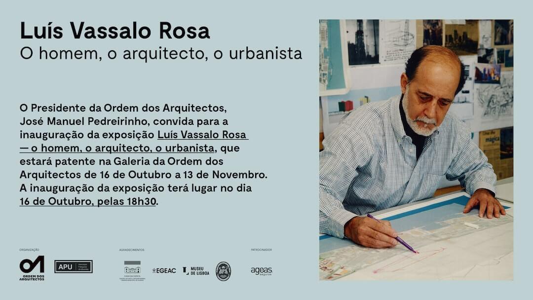 Exposição . Luís Vassalo Rosa, o homem, o arquitecto, o urbanista
