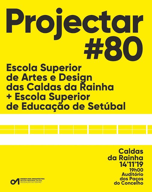 Projectar #80: Escola Superior de Artes e Design das Caldas da Rainha + Escola Superior de Educação de Setúbal