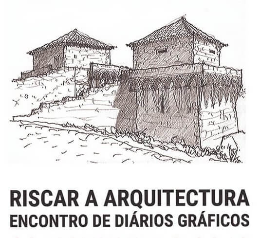 Riscar a Arquitectura: Encontro de Diários Gráficos