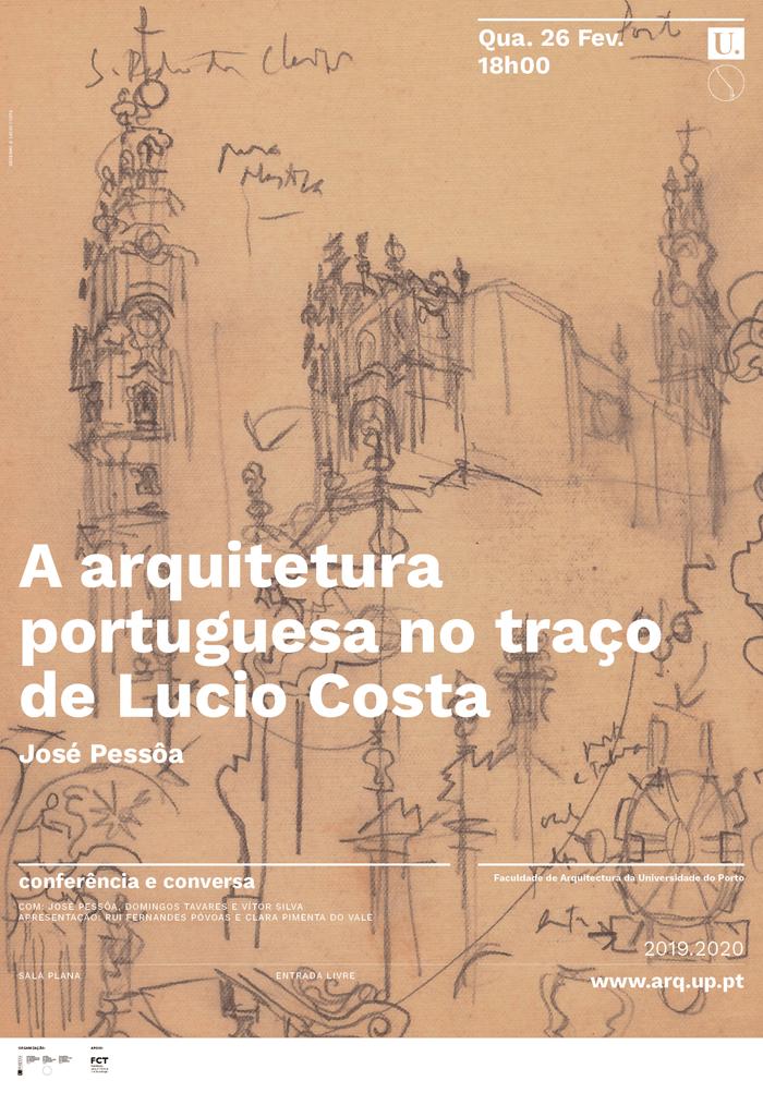 Conferência  'A arquitetura portuguesa no traço de Lucio Costa' por José Pessôa