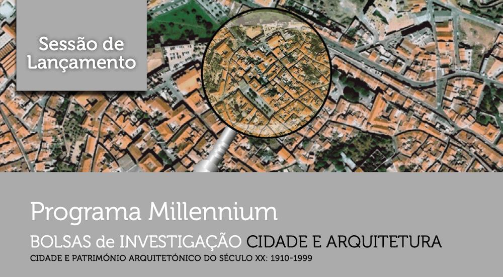 """Sessão de Lançamento da 3ª edição do Programa Millennium Bolsas de Investigação """"Cidade e Arquitetura"""""""