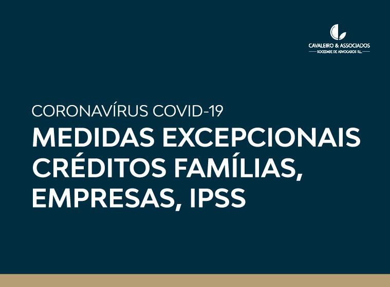 COVID-19: Medidas excepcionais Créditos Famílias, Empresas, IPSS