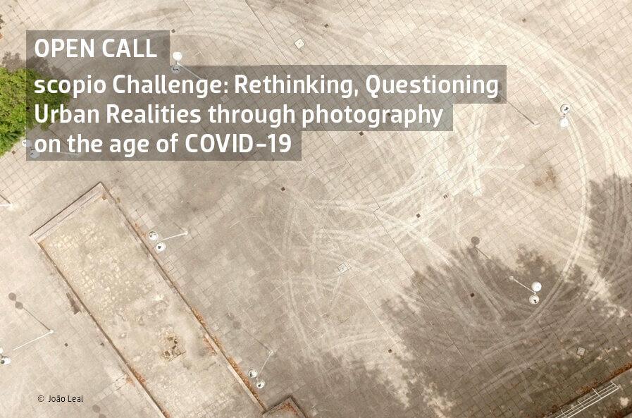 scopio Challenge: Repensar, Questionar Realidades Urbanas através da fotografia em tempos de COVID-19