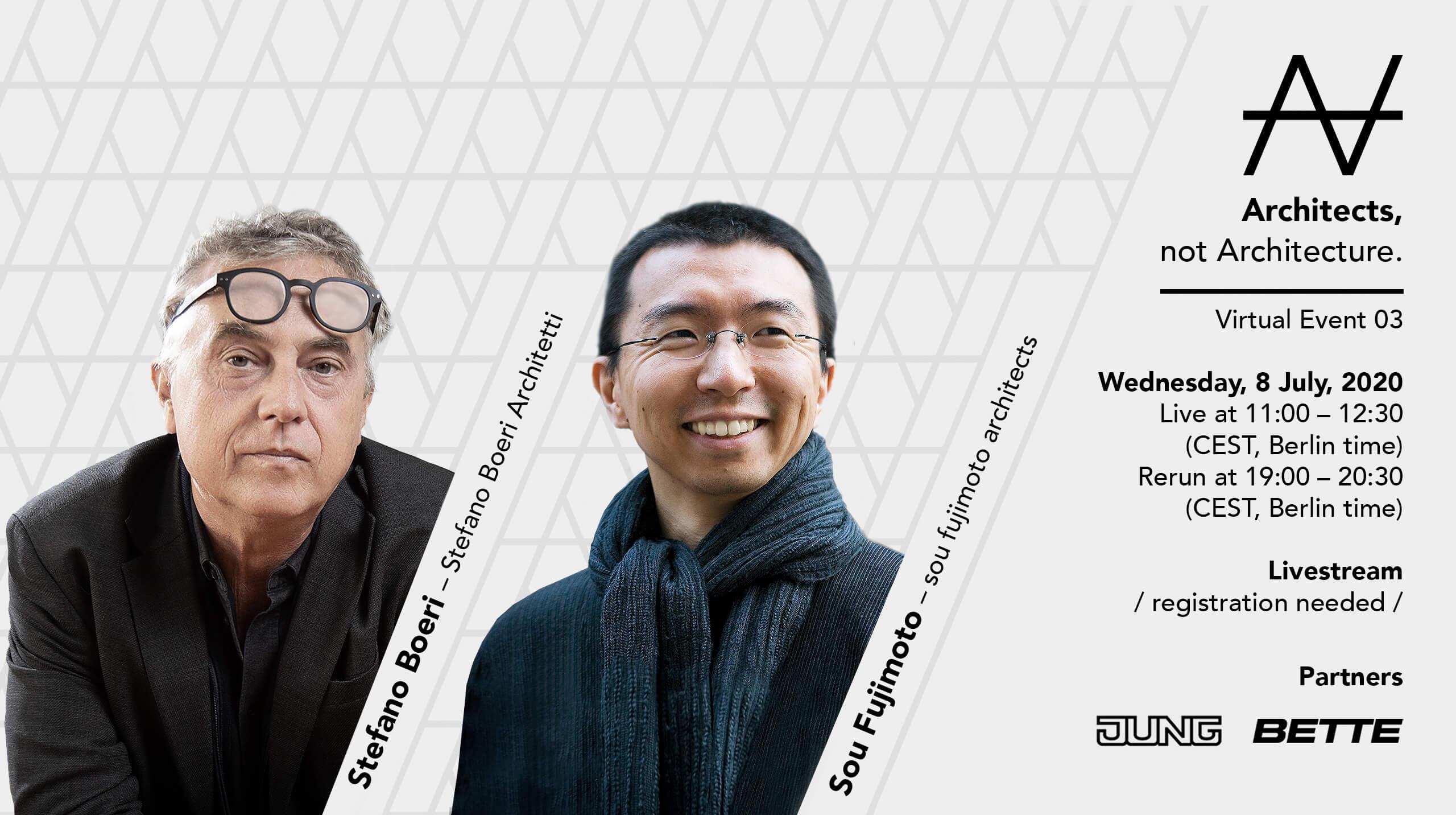 Architects not Architecture:  Boeri and Fujimoto
