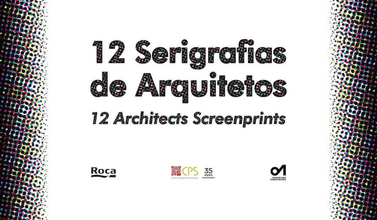 """Exposição """"12 Serigrafias de Arquitectos"""""""