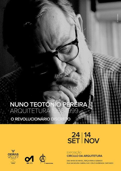Exposição: 'O Revolucionário Discreto' de Nuno Teotónio Pereira