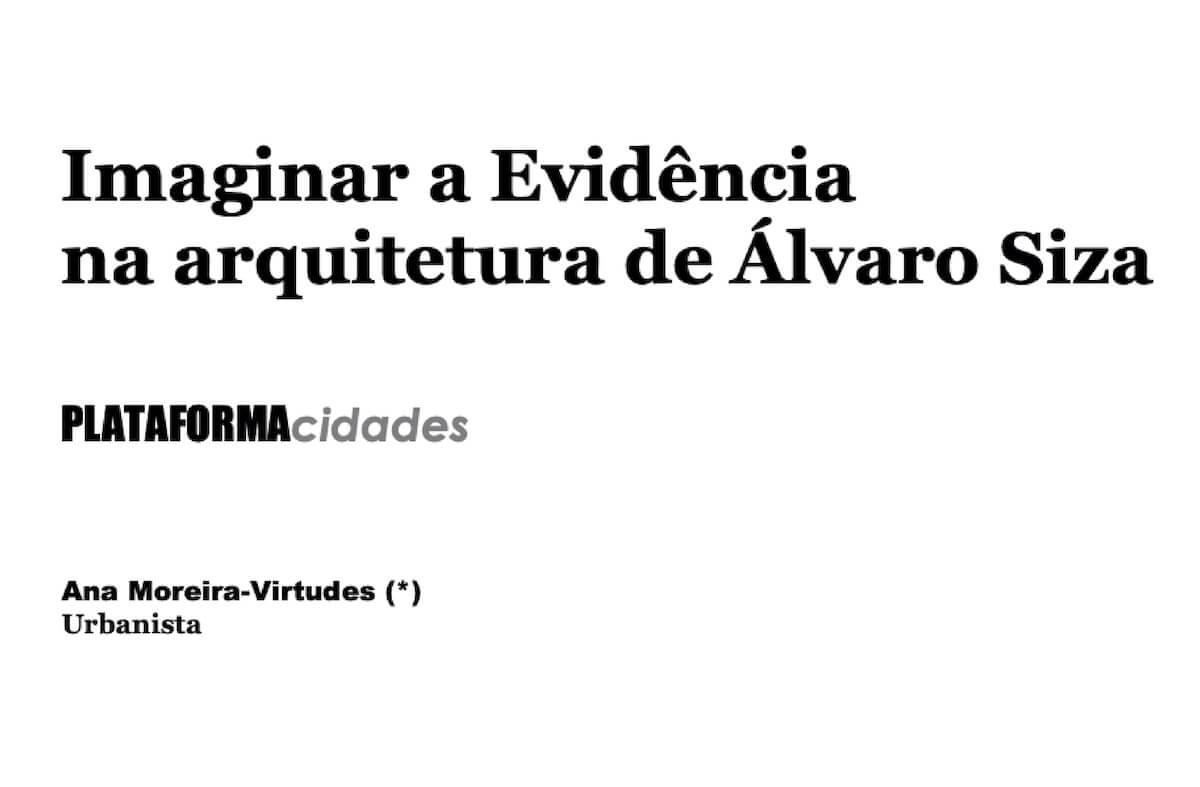 Imaginar a Evidência na arquitetura de Álvaro Siza