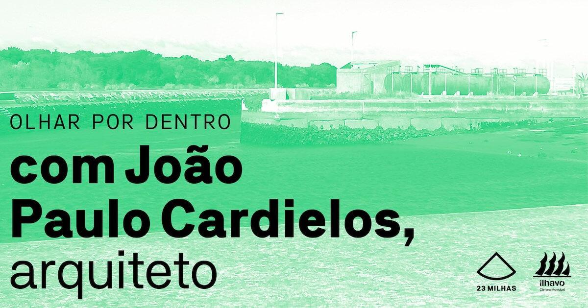 Olhar por Dentro – A paisagem industrial c/ João Paulo Cardielos