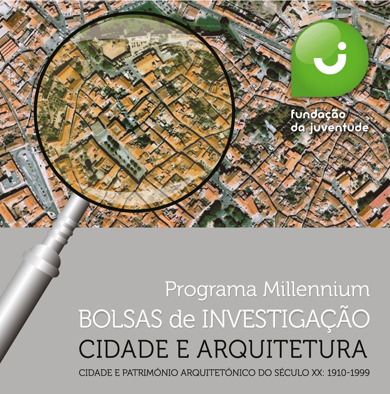 """Selecionados os jovens bolseiros do programa Millennium Bolsas de Investigação """"Cidade E Arquitetura"""""""