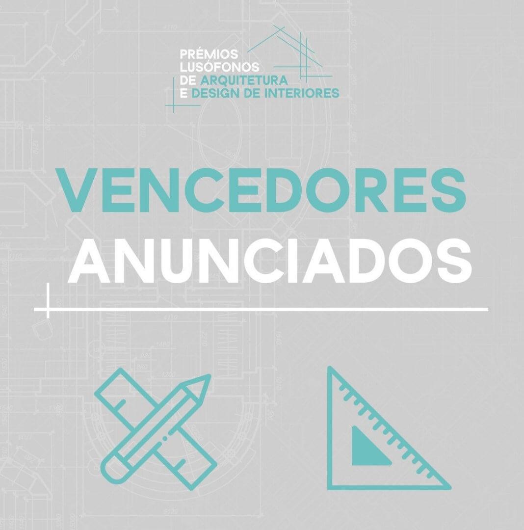 Vencedores da 1ª edição dos Prémios Lusófonos de Arquitetura e Design de Interiores