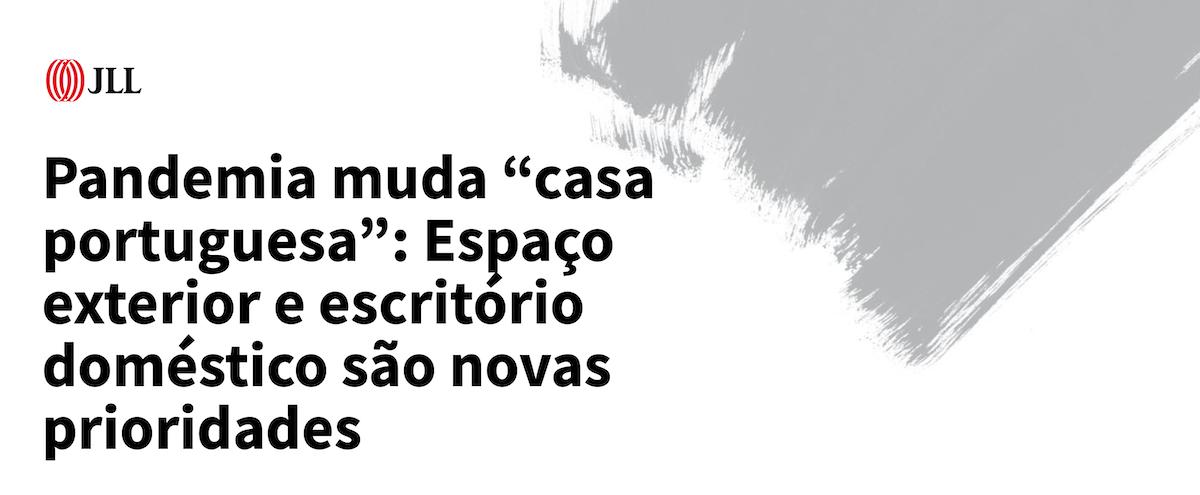 """Pandemia muda """"casa portuguesa"""": Espaço exterior e escritório doméstico são novas prioridades"""