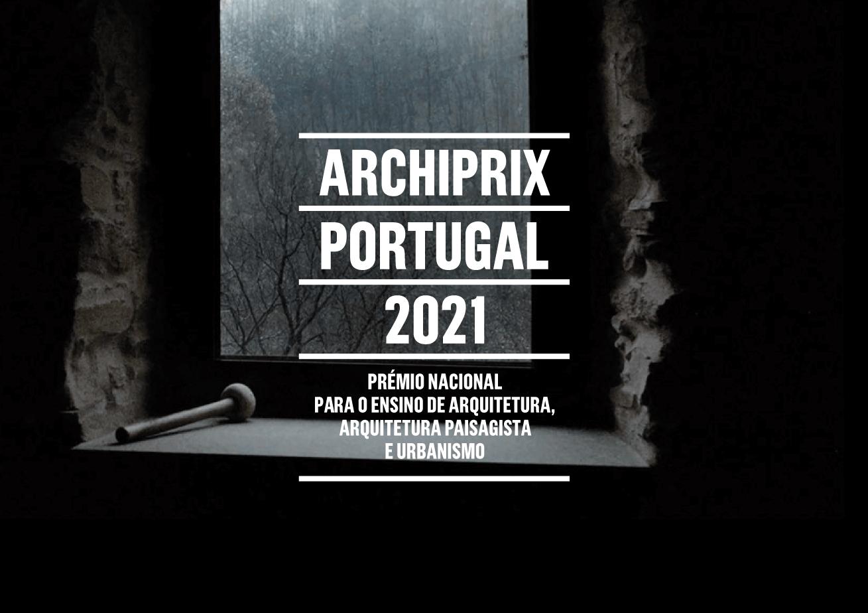 Candidaturas abertas: Prémio Archiprix Portugal 2021