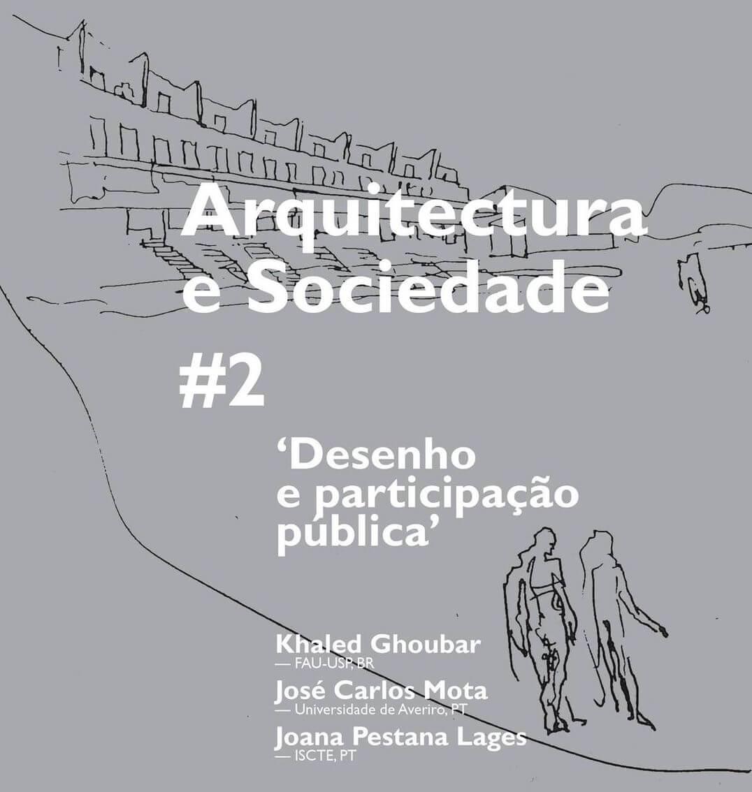 Ciclo Arquitectura e Sociedade #2 . 'Desenho e participação pública'