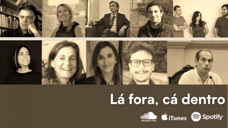 Podcast: Lá Fora, Cá Dentro