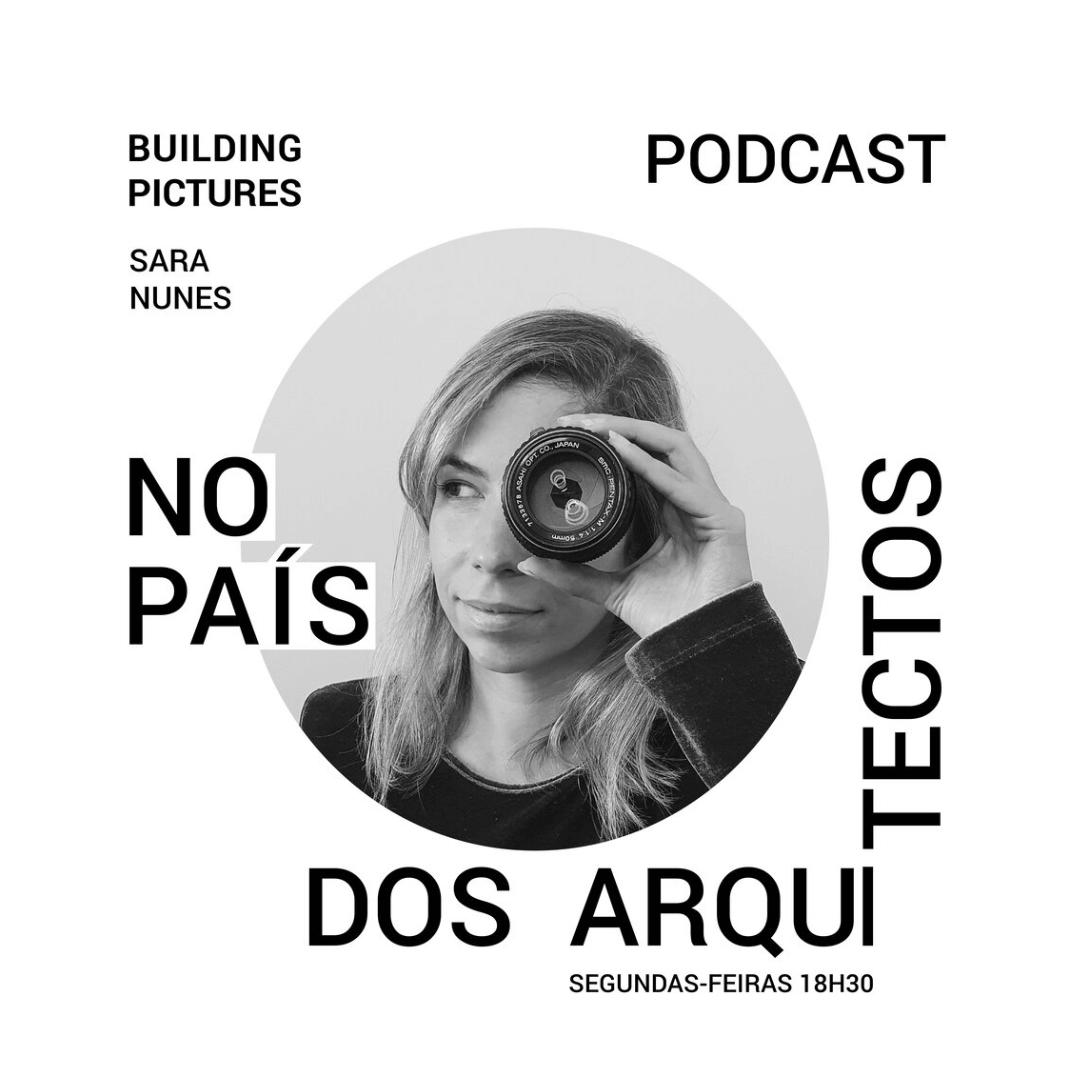 'No País dos Arquitectos': a Building Pictures cria podcast para aproximar as pessoas da Arquitectura