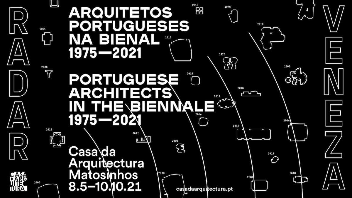 Radar Veneza: Arquitetos Portugueses na Bienal 1975-2021