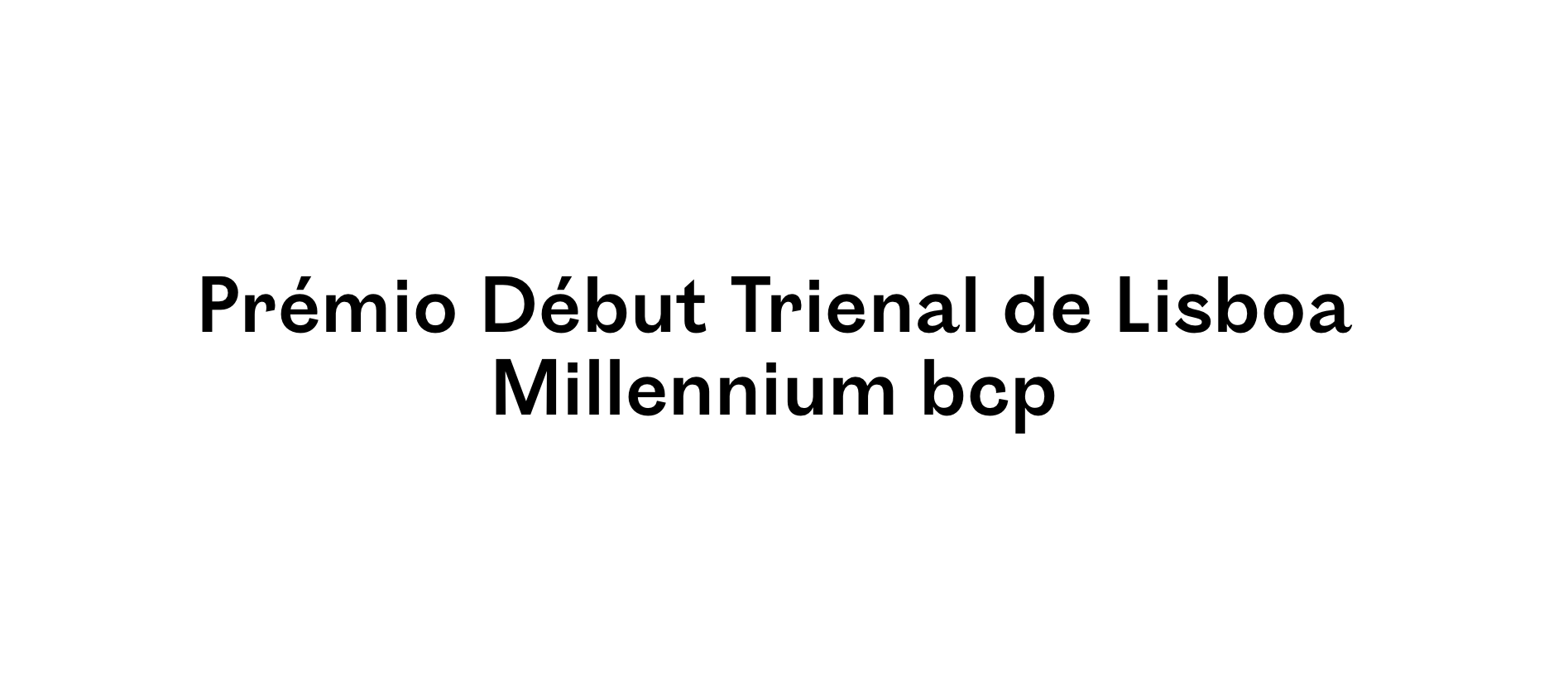 Prémio Début Trienal de Lisboa Millennium bcp