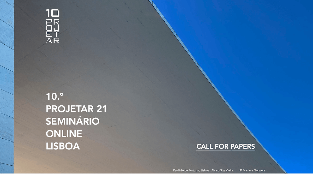 Call for Papers: 10.º PROJETAR 21 | Lisboa
